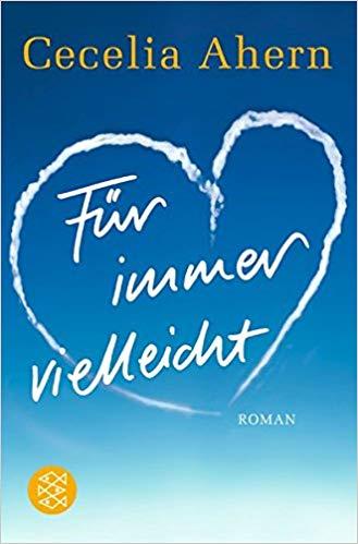 Fur Immer Vielleicht Roman Amazon De Cecelia Ahern Christine Struh Bucher