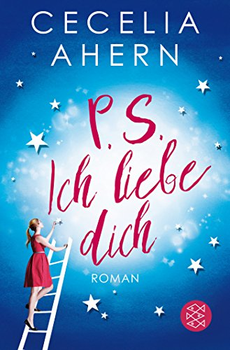 Cecelia Ahern P S Ich Liebe Dich Ps I Love You Romane Erzahlungen Buchertreff De
