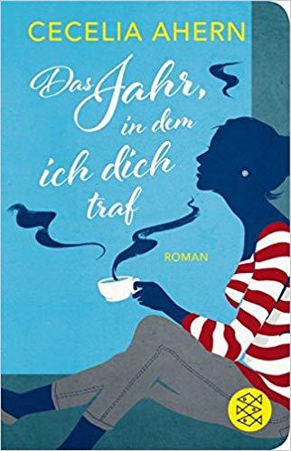 Das Jahr In Dem Ich Dich Traf Roman Fischer Taschenbibliothek Amazon De Cecelia Ahern Bucher