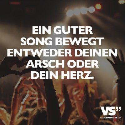 Visual Statements Ein Guter Song Bewegt Entweder Deinen Arsch Oder Dein Herz Spruche Zitate Quotes Musik Tiefgrundig Lustig Schon Nachdenken