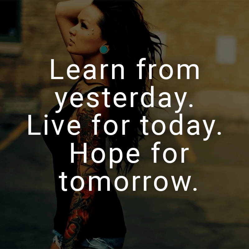 Learn From Yesterday Live For Today Hope For Tomorrow Englisch Fur