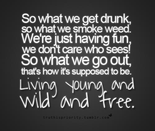 Wiz Khalifa Lieder Wiz Khalifa Zitate Wiz Khalifa Tatowierungen Wild Und Frei Jung Wild Frei Liedertext Zitate Songtexte Gras Zitate Gras Rauchen
