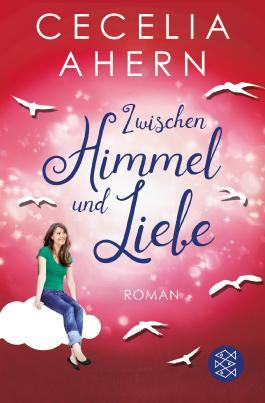 Zwischen Himmel Und Liebe Von Cecelia Ahern Bei Lovelybooks Liebesroman