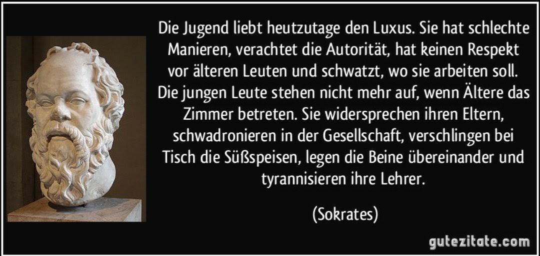 Zitatratsel Jugend Liebt Heutzutage Den Luxus Sie Hat Schlechte Manieren Sokrates Angeblich