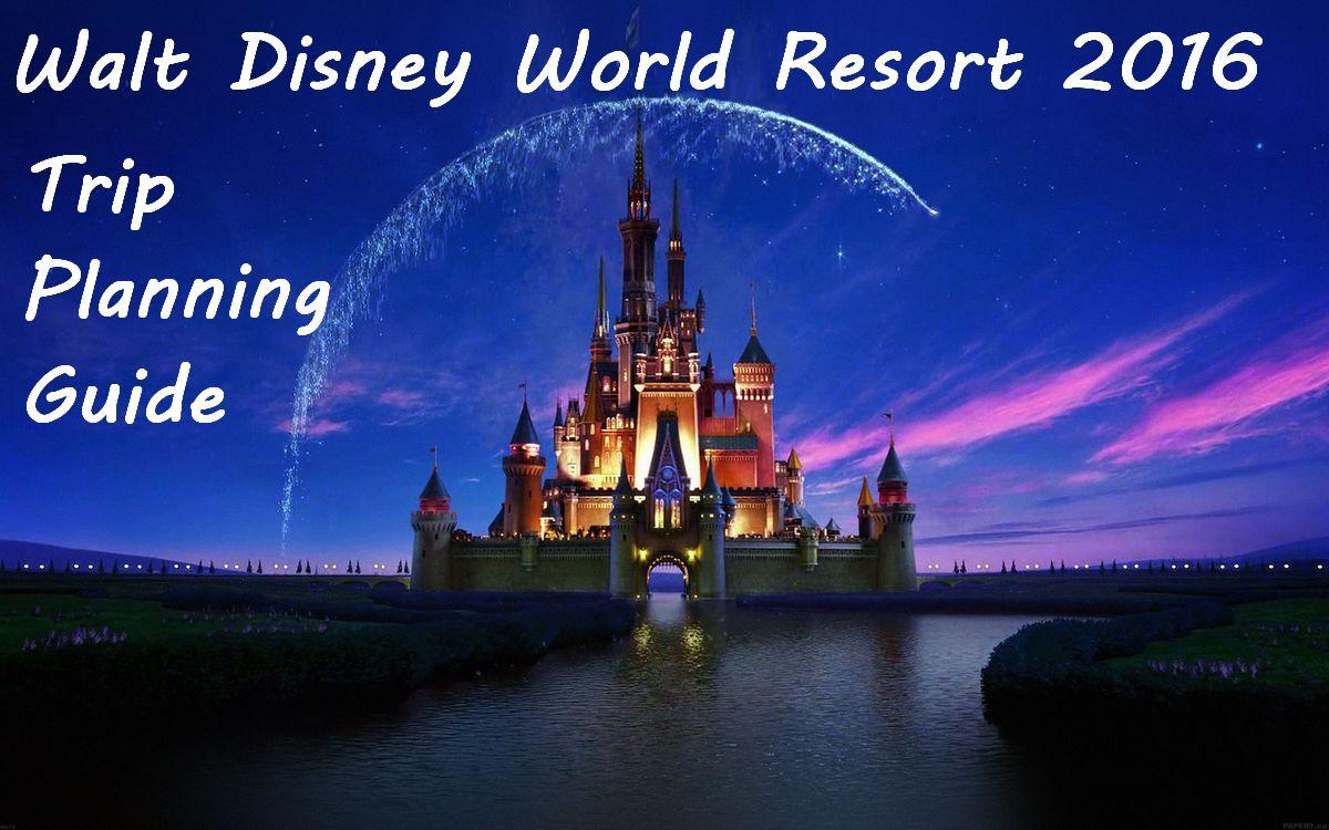 Walt Disney World Resort  Trip Planning Guide