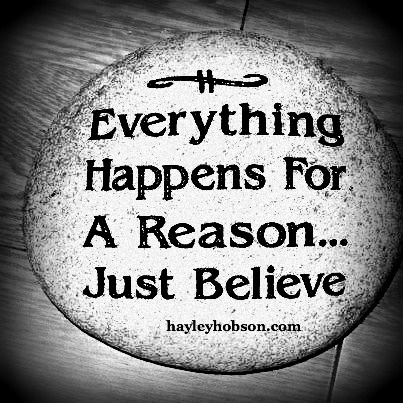 Everything Happens For A Reason Just Believe Peace Pinterest