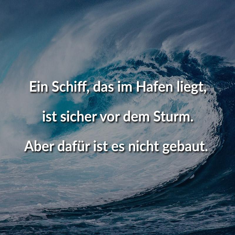 E   Ein Schiff Das Im Hafen Liegt Ist Sicher Vor Dem Sturm Aber Dafur Ist Es Nicht Gebaut