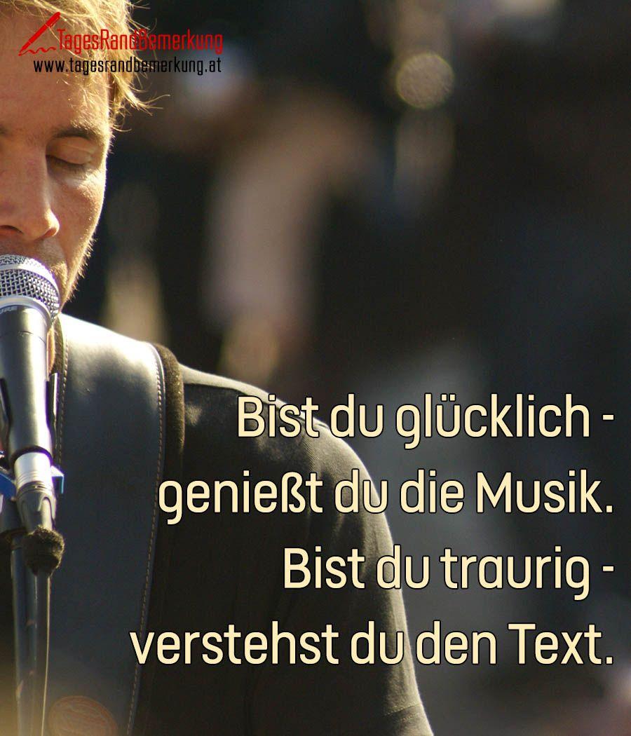 Bist Du Glucklich Geniest Du Musik Bist Du Traurig Verstehst Du Den Text Zitat Von
