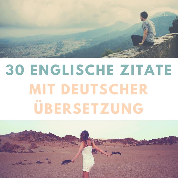Englische Zitate Deutscher Ubersetzung Kurz Weisheiten Beruhmter Menschen  Schone Beruhmte Englische Zitate Mit Deutscher Ubersetzung