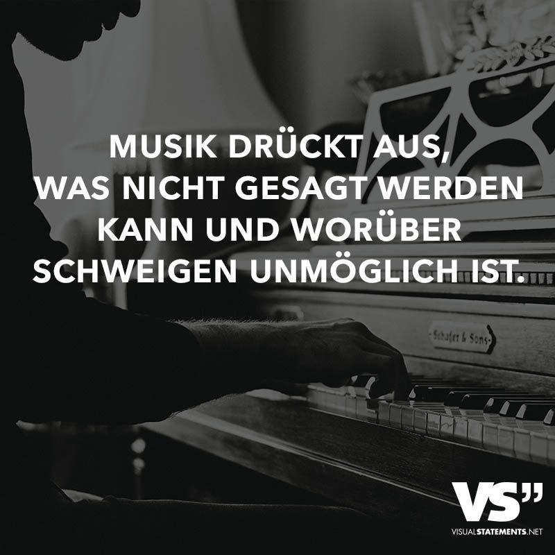 Visual Statements Musik Druckt Aus Was Nicht Gesagt Werden Kann Und Woruber Schweigen Unmoglich Ist Spruche Zitate Quotes Musik Tiefgrundig