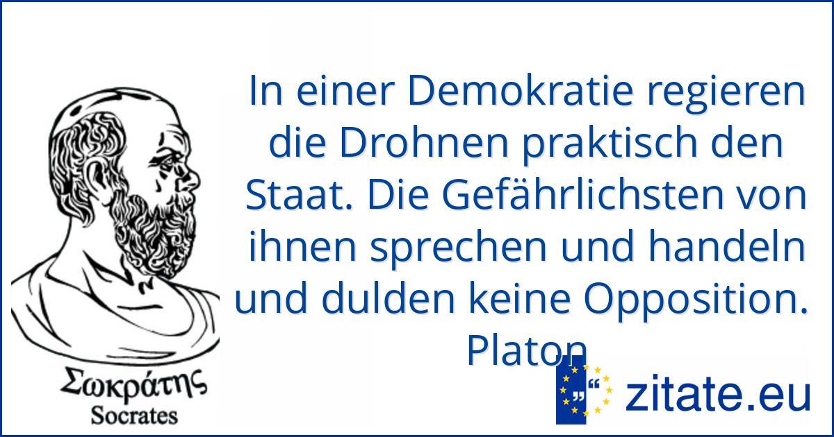 In Einer Demokratie Regieren Drohnen Praktisch Den Staat Platon Zitate Eu
