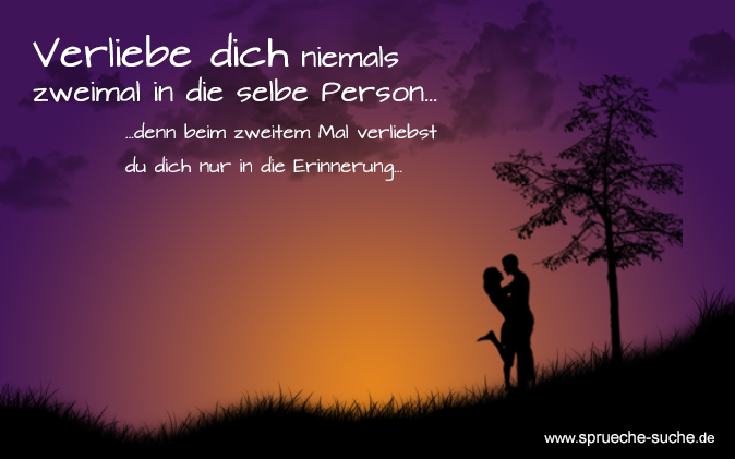 Other Collections Neuanfang Nach Trennung Zitate Sprche Liebe Verliebe Dich Niemals Zweimal In Selbe Person