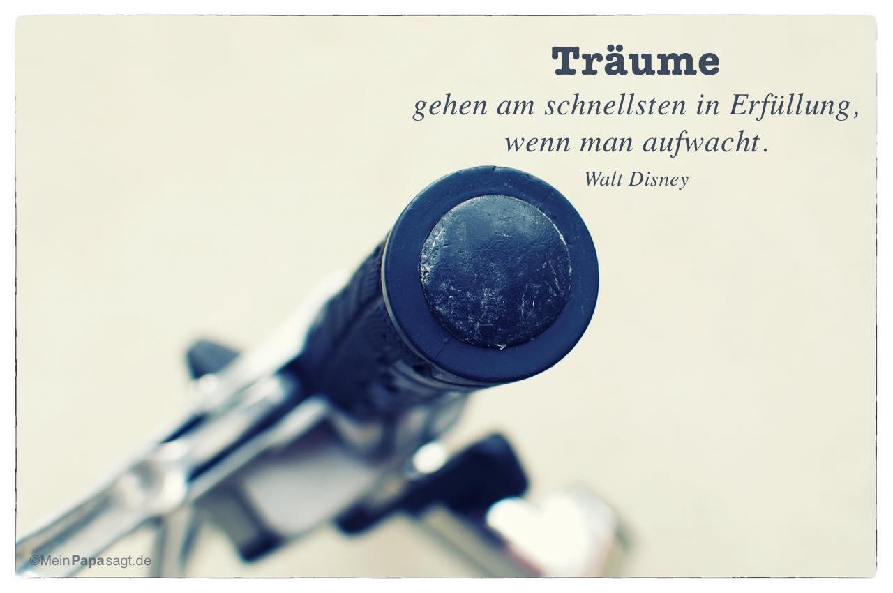 Fahrradlenker Mit Dem Walt Disney Zitat Traume Gehen Am Schnellsten In Erfullung Wenn Man