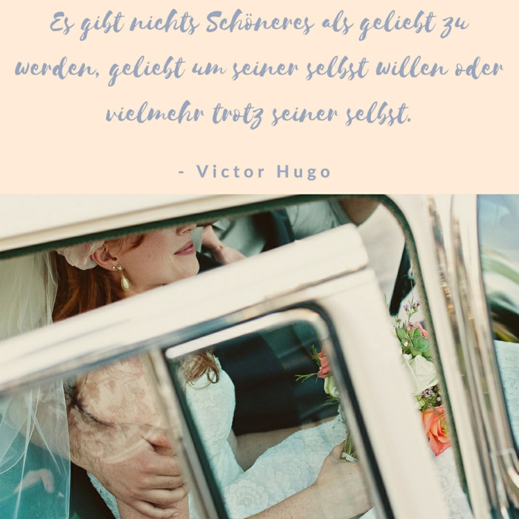 Zitate Uber Liebe Victor Hugo Schon Geliebt Heiraten Braut Liebesbeweis Zitate Uber Liebe Von Beruhmtheiten Aus Buchern Liedern Und Filmen
