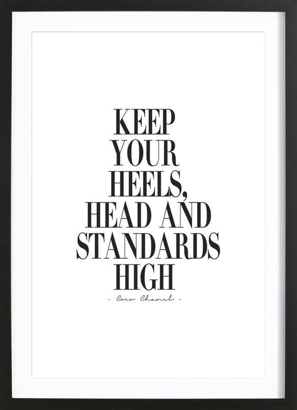 Keep Your Heels Head Standards High Als Poster Im Holzrahmen Juniqe