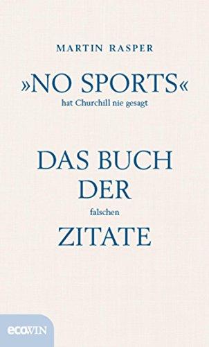 No Sports Hat Churchill Nie Gesagt Das Buch Der Falschen Zitate Von