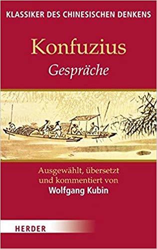 Konfuzius Gesprache Klassiker Des Chinesischen Denkens Band  Amazon De Wolfgang Kubin Konfuzius Bucher