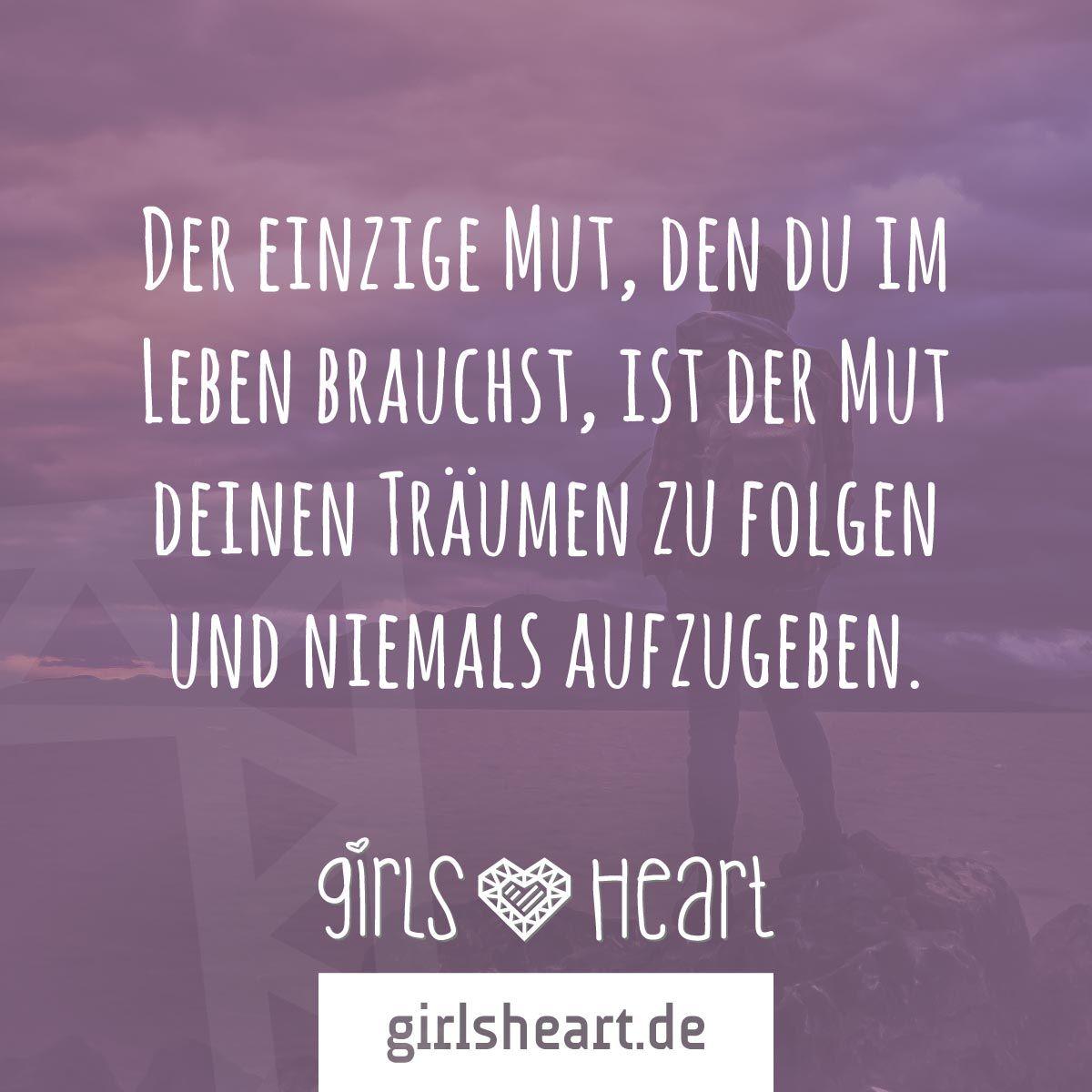 Mehr Spruche Auf Www Girlsheart De Traum Leben
