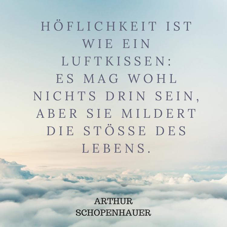 Beruhmte Zitate Hoflichkeit Arthur Schopenhauer  Beruhmte Zitate Historischer Personen Denker Dichter Co