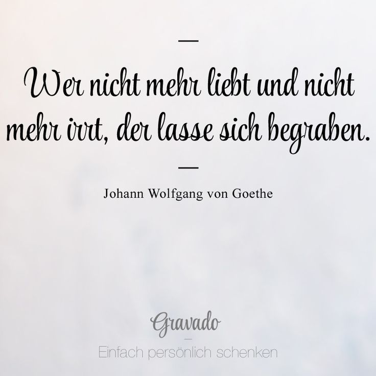 Best Johann Wolfgang Von Goethe Images On Pinterest True Words
