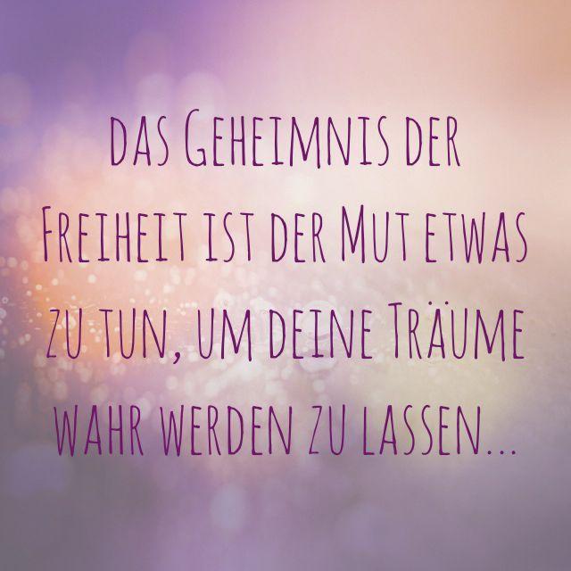 Freiheit Mut Traume Spruche Pinterest Quotes Dream Quotes Und Life Quotes
