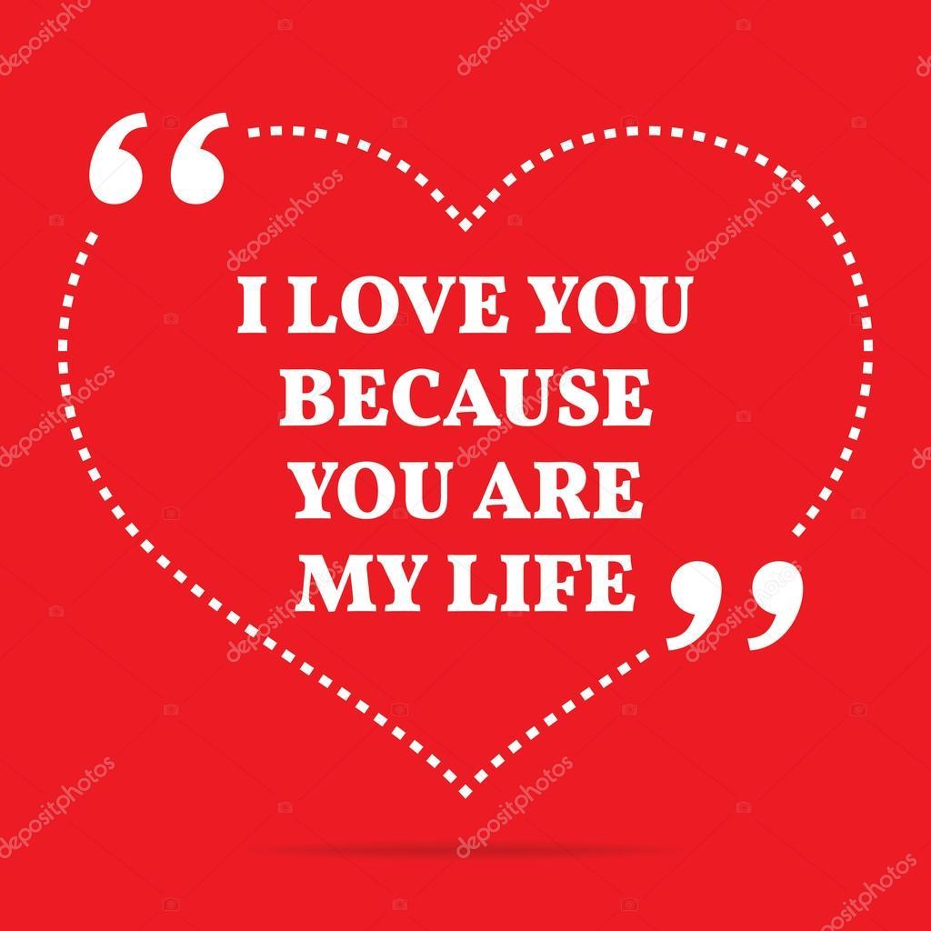 Inspiration Liebe Zitat Ich Liebe Dich Weil Du Bist Mein Leben Stockvektor