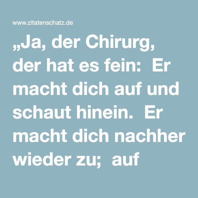 Eugen Roth Ja Der Chirurg Der Hat Es Fein Er Macht Dich Auf Und