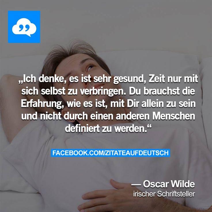 Weisheiten Zitate Spruche Zitate Deutsche Zitate Coole Spruche Gedanken Herzchen Oscar Wilde