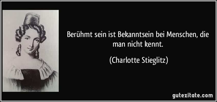 Beruhmt Sein Ist Bekanntsein Bei Menschen Man Nicht Kennt Charlotte Stieglitz