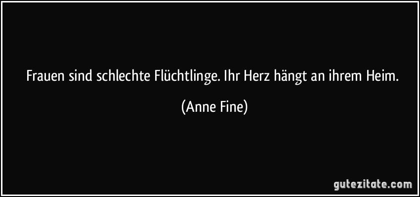 Frauen Sind Schlechte Fluchtlinge Ihr Herz Hangt An Ihrem Heim Anne Fine