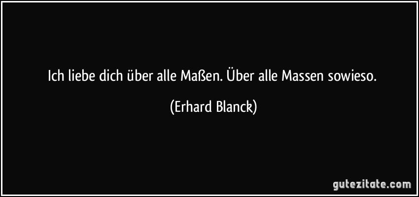 Ich Liebe Dich Uber Alle Masen Uber Alle Massen Sowieso Erhard Blanck