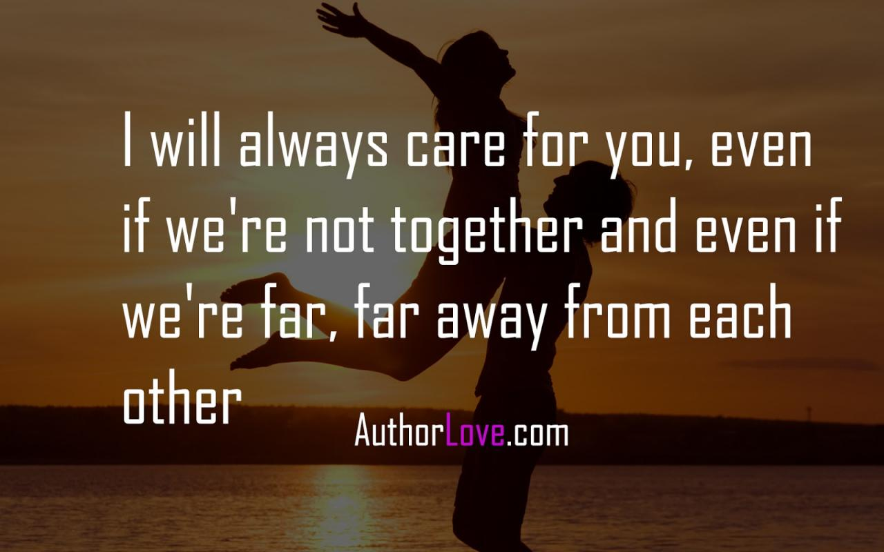 I Will Always Care For You Even If Were Not Together And Even Tags Love Quotes
