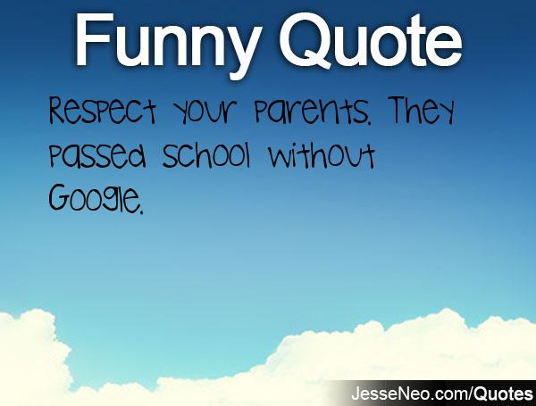 Respect Your Parents They P Ed School Without Google