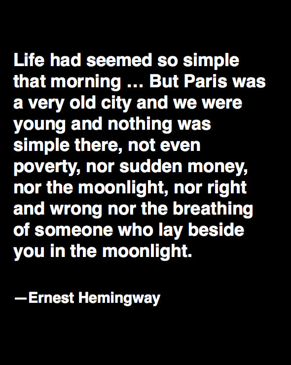 My Favorite Literary Quote Paris Ernest Hemingway Moveable Feast