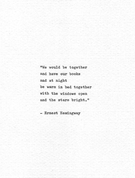 Ernest Hemingway Letterpress Quote We Would Be Together Romance Print Hand