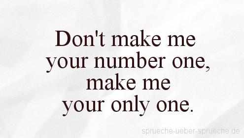 Englische Liebesspruche Don Make Me Your