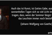 Auch Das Ist Kunst Ist Gottes Gabe Aus Ein Paar Sonnenhellen Tagen Sich So Mehr Zitate Von Johann Wolfgang Von Goethe