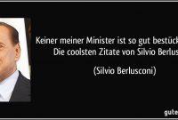 Keiner Meiner Minister Ist So Gut Bestuckt Wie Ich Coolsten Zitate Von Silvio Berlusconi