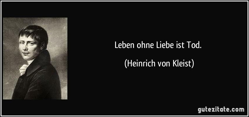 Leben Ohne Liebe Ist Tod Heinrich Von Kleist