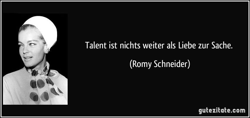 Talent Ist Nichts Weiter Als Liebe Zur Sache Romy Schneider