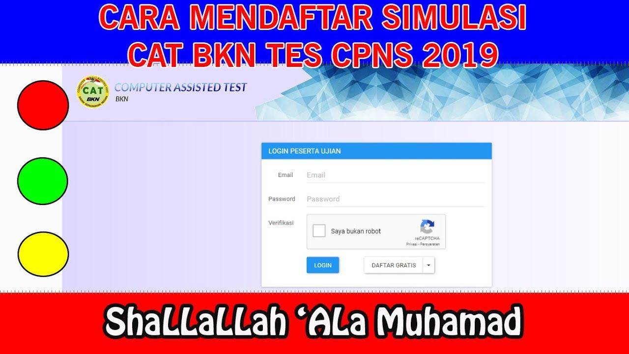 Contoh Soal CPNS 2019: CARA MENDAFTAR SIMULASI CAT BKN ...