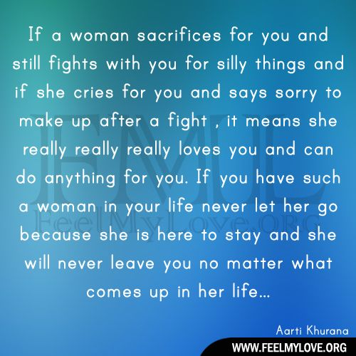 If A Woman Sacrifices For You And Still Fights With You For Silly Things And If
