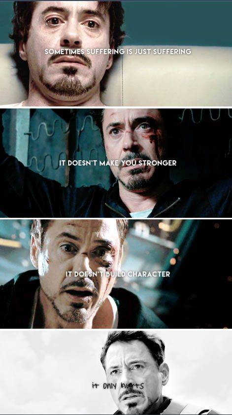 Sometimes It Just Hurts Tony Stark Iron Man  C B Iron Man Quotesmarvel