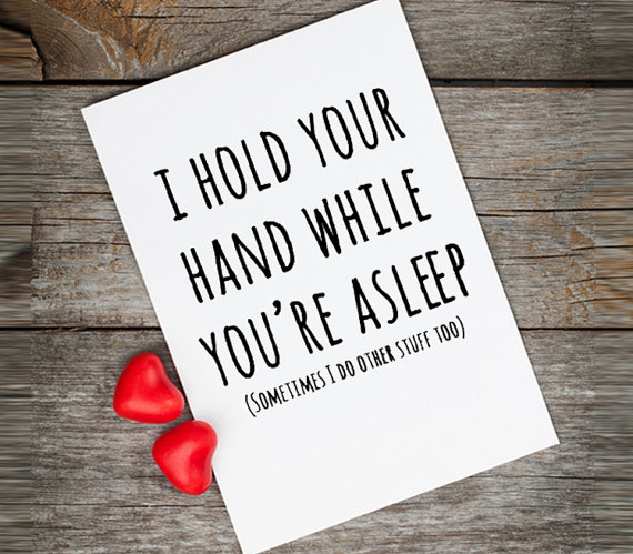 Naughty Valentine Card Love Quotes I Hold Your Hand While Youre Asleep Funny Valentine Card For Boyfriend Valentines Quote Greeting