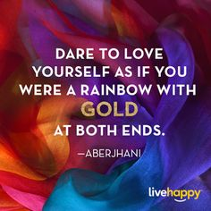 Find This Pin And More On Journey Through The Power Of The Rainbow Dare To Love Yourself