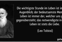Wichtigste Stunde Im Leben Ist Immer Der Augenblick Der Bedeutsamste Mensch Im Leben Ist Leo Tolstoigerman