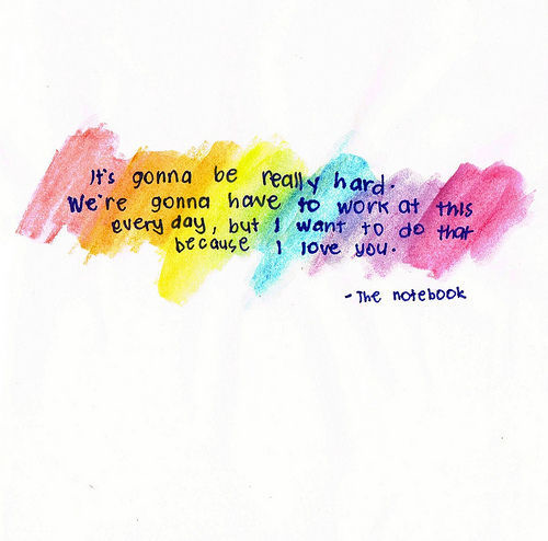 Im Not Into Cheesy Quotes From Romantic Movies But The Notebook Was So Good