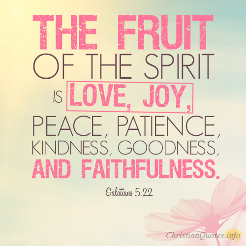 The Fruit Of The Spirit Is Love Joy Peace Patience Kindness