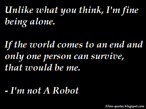 Quotes Im Not A Robot